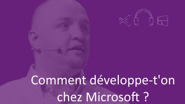 David, mais comment développe-t-on chez Microsoft Corp ?