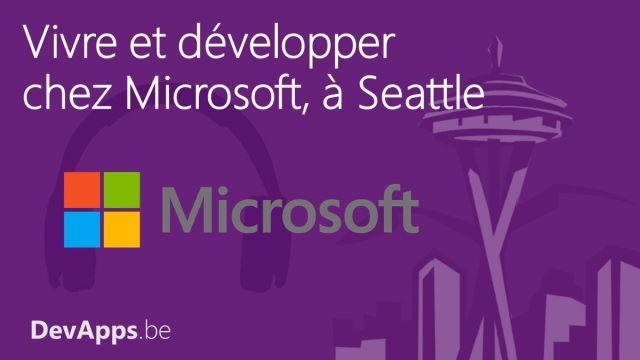 Vivre et développer chez Microsoft, à Seattle