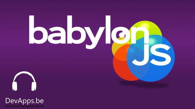 BabylonJS - L'évolution de ce moteur 3D pour JavaScript