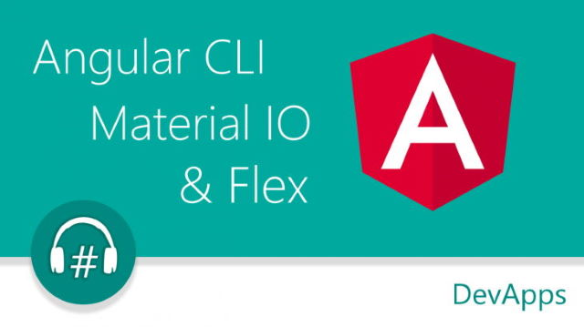 #46 Angular CLI, Material et Flex - Retours d'expériences