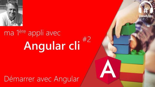 Ma première appli avec Angular CLI (Partie 2)