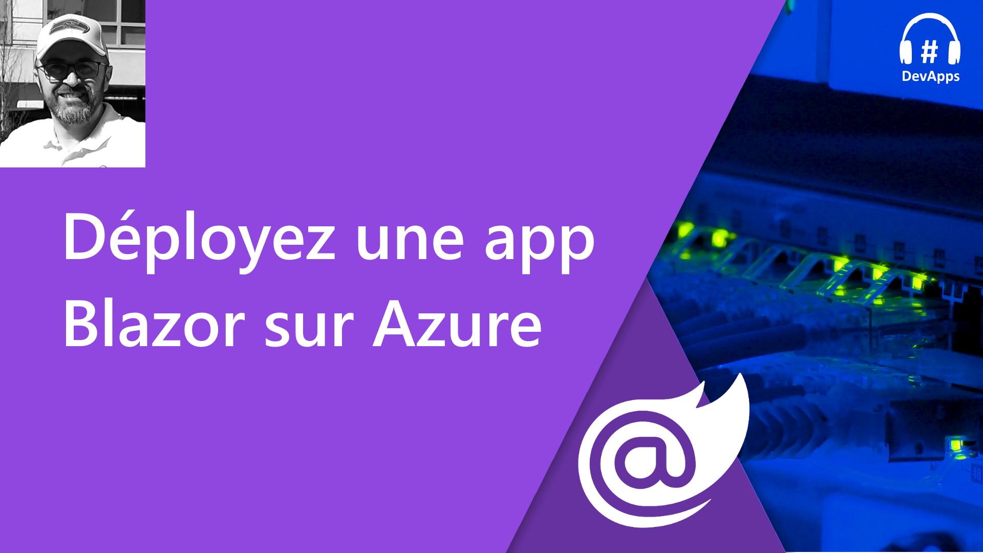Blazor - Déployez votre app sur Azure